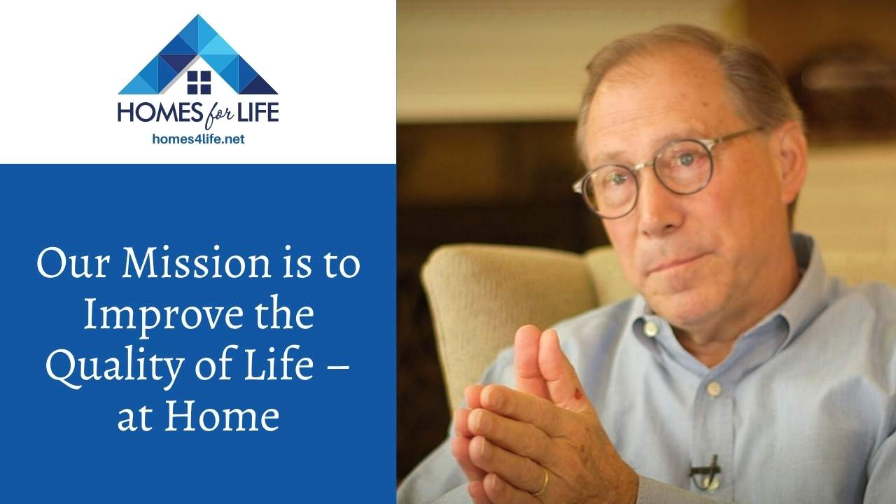 Bob Aquilino, founder, and CEO of Homes for Life discusses how the company serves families who either want to live in-place as they age, choose multi-generational living or have physical limitations.